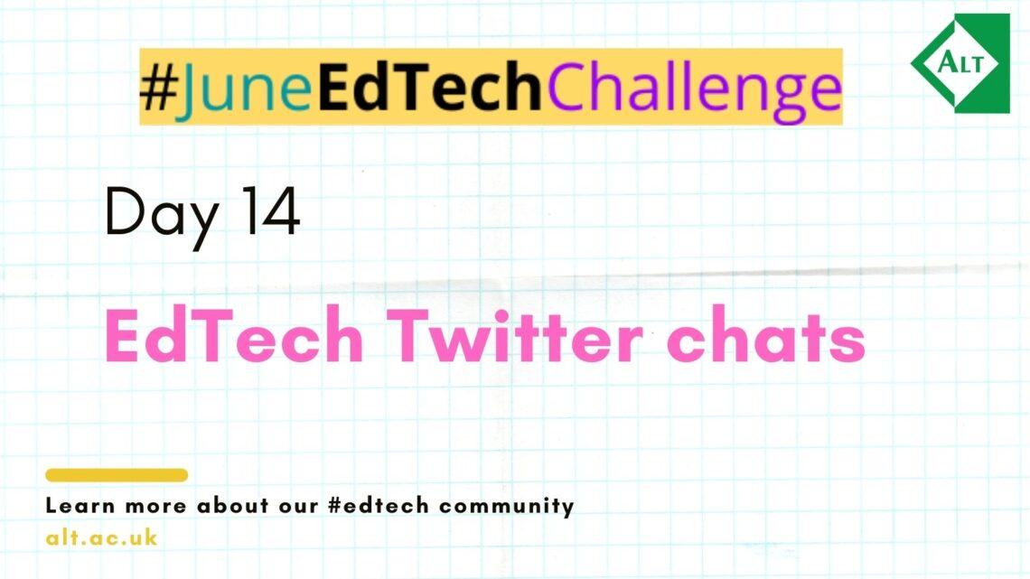 Day 14: Edtech Twitter Chats